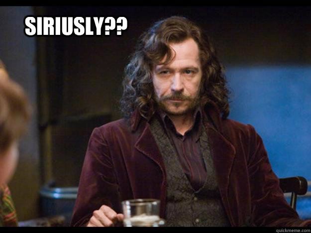 Sirius Black with caption, Siriusly?